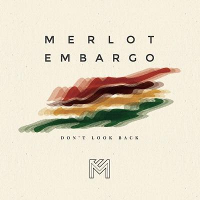 Don't Look Back - Merlot Embargo album