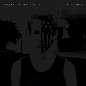 Uma Thurman (Fall Out Boy vs. Didrick) - Single Mp3 Download
