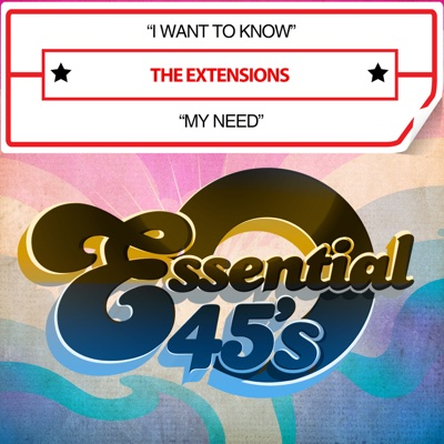 I Want To Know / My Need - Single - The Extensions album
