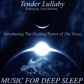 Tender Lullaby, Vol. I: The Healing and Relaxing Power of the Hang (feat. Ann Malone)