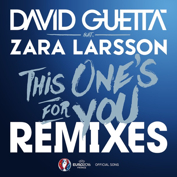This One's for You (feat. Zara Larsson) [Official Song UEFA EURO 2016] (Remixes) - EP