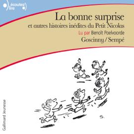 La bonne surprise et autres histoires inédites du Petit Nicolas: Le Petit Nicolas audiobook