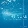 The Cure The Most Relaxing Music Designed to Soothe You into a Perfect State of Relaxation and Meditation