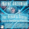 The Ocean's Energy Music for Meditation and Relaxation - Marel Jeremiah