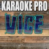 Vice (Originally Performed by Miranda Lambert) [Instrumental Version] - Single - Karaoke Pro