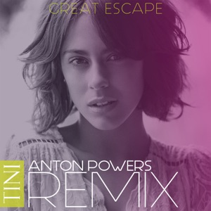 Great Escape (Anton Powers Remix) - Single Mp3 Download