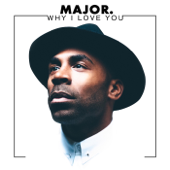 Why I Love You - MAJOR.