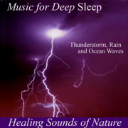 Healing Sounds of Nature: Thunderstorm, Rain and Ocean Waves - Music for Deep Sleep - Music for Deep Sleep