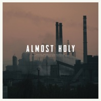 Almost Holy (Original Motion Picture Soundtrack) - Atticus Ross, Leopold Ross & Bobby Krlic
