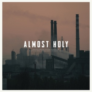 Atticus Ross, Leopold Ross & Bobby Krlic - Almost Holy (Original Motion Picture Soundtrack)
