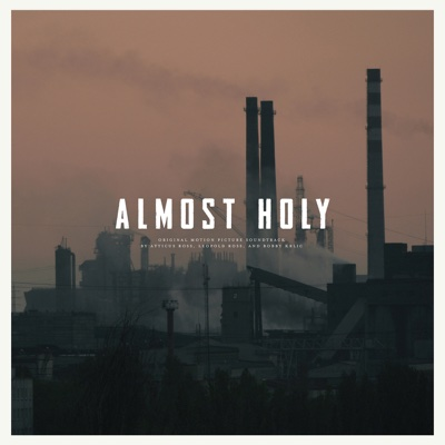Almost Holy (Original Motion Picture Soundtrack) - Atticus Ross, Leopold Ross & Bobby Krlic album
