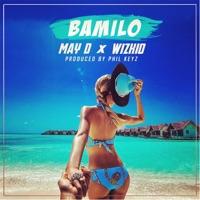May D - Bamilo (feat. Wizkid) - Single