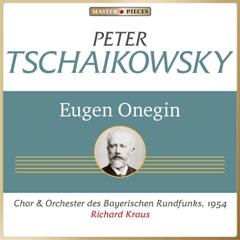 Pyotr Ilyich Tchaikovsky: Eugen Onegin, Op. 24 (Complete Recording)