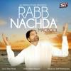 Rabb Nachda Single
