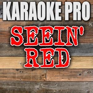 Karaoke Pro - Seein' Red (Originally Performed by Dustin Lynch)