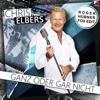Ganz oder gar nicht (Roger Hübner Fox Edit) - Single - Chris Elbers