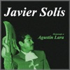 Homenaje a Agustín Lara, Javier Solís