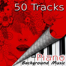 50 Tracks Piano Background Music: Easy Listening, Relaxing Elevator Music,  Office Music, Sexy Music & Vintage Cafe, Love Making, Cocktail Bar, Smooth  Jazz