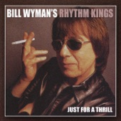 Bill Wyman's Rhythm Kings - That's How Heartaches Are Made