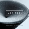 Youth - Duke Out of the Blue