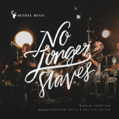 No Longer Slaves (Radio Version)-Bethel Music, Jonathan David & Melissa Helser