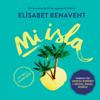 Mi isla [My Island] (Unabridged) - Elísabet Benavent