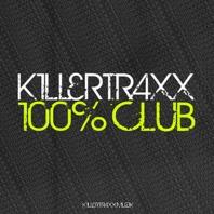 Killertraxx 100% Club - Various Artists