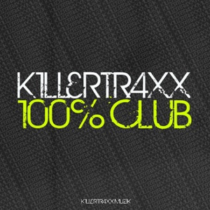 Killertraxx 100% Club - Various Artists - Various Artists