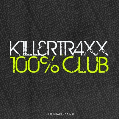 Killertraxx 100% Club - Various Artists album