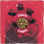 Hidden Charms - Dreaming of Another Girl