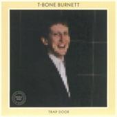 T-Bone Burnett - Hold On Tight (2006 Remastered)