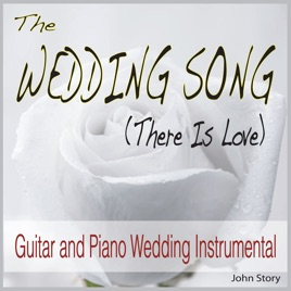 Wedding Song There Is Love.The Wedding Song There Is Love Guitar And Piano Wedding Instrumental Single By John Story