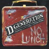 No Lunch, D Generation