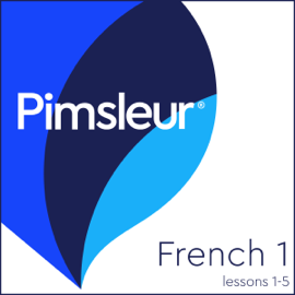 French Level 1 Lessons 1-5: Learn to Speak and Understand French with Pimsleur Language Programs audiobook