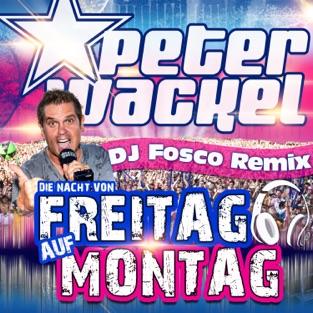 Die Nacht von Freitag auf Montag (DJ Fosco Remix Edit) – Single – Peter Wackel