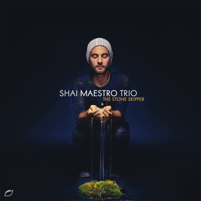 Shai Maestro Trio – The Stone Skipper