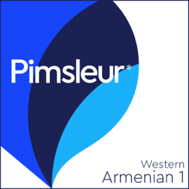 Armenian (West) Phase 1, Units 1-10: Learn to Speak and Understand Western Armenian with Pimsleur Language Programs audiobook