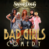 Snoop Dogg Presents: The Bad Girls of Comedy - Snoop Dogg