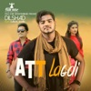 Att Lagdi Aa feat Kamal Khan Single