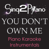You Don't Own Me (No Rap) [In the Style of Grace) [Piano Karaoke Version]