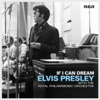 If I Can Dream: Elvis Presley with the Royal Philharmonic Orchestra, Elvis Presley