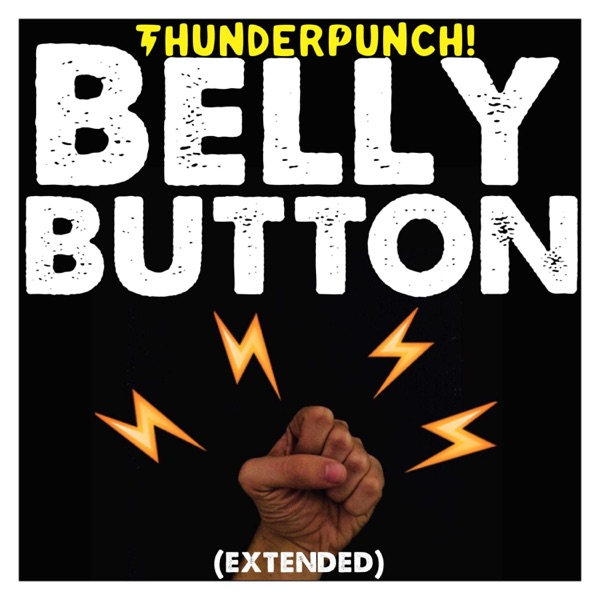 ThunderPunch! - Belly Button (Extended) - Single album wiki, reviews