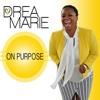On Purpose - Single - Drea Marie