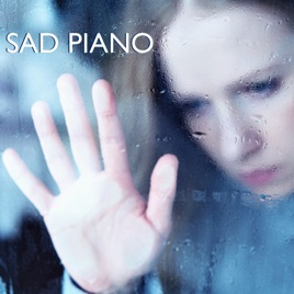 Sad Piano - Heartbreaking Touching Songs That Make You Cry & Instrumental  Piano Music by Sad Piano Music Collective