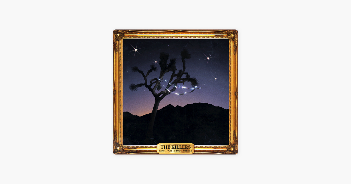 Don\'t Waste Your Wishes by The Killers on Apple Music