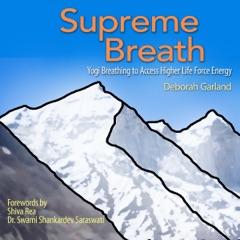 Supreme Breath: Yogi Breathing to Access Higher Life Force Energy (Unabridged)