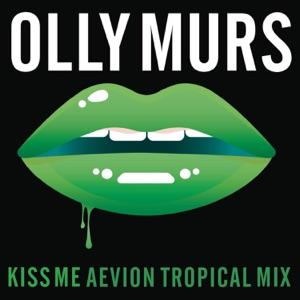 Kiss Me (Aevion Tropical Mix) - Single Mp3 Download