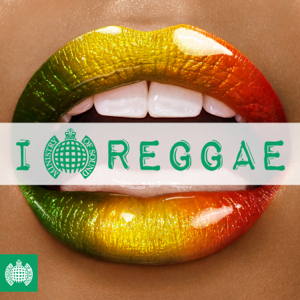 Various Artists - I Love Reggae - Ministry of Sound
