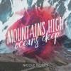 Mountains High, Oceans Deep - Nicole Norris