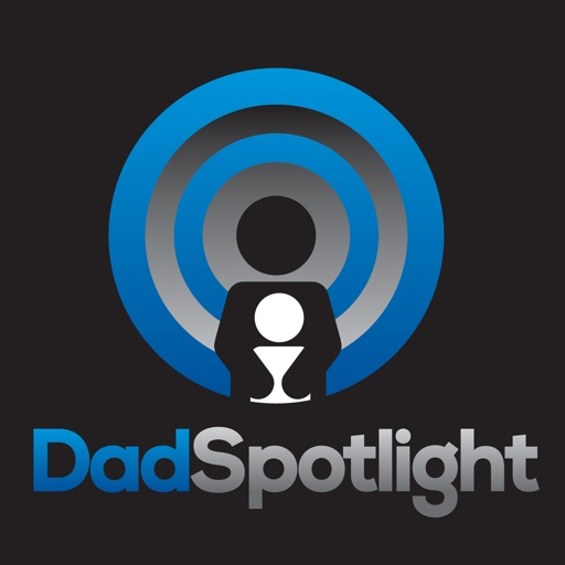 Cover image of Dad Spotlight - Helping You Be The Best Dad, Father and Parent You Can!